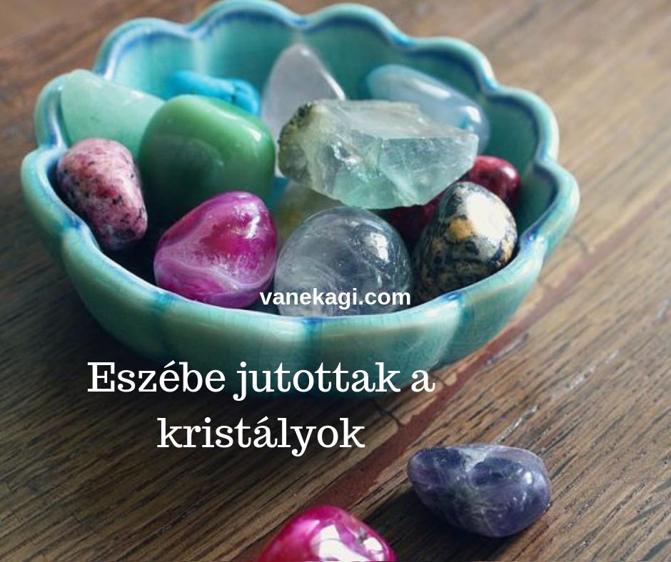 eszebejutottak-a-kristalyok-vanekagi.com