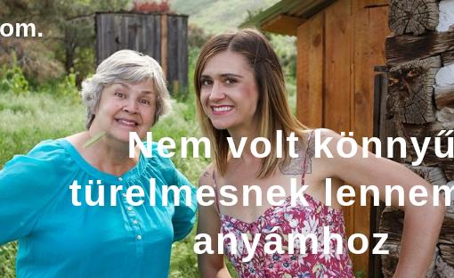nemvolt-könnyu-turelmesnek-lennem-vanekagi.com